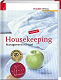 Housekeeping: Management im Hotel, inkl. CD-ROM