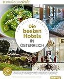 Connoisseur Circle Die Besten Hotels in Österreich: Für jeden Geschmack, Stadthotels + Wellnesshotels + Golf- & Sporthotels + Designhotels + ... + Naturhotels (Hallwag Hotelführer)