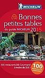 Bonnes petites tables du guide MICHELIN 2015 (MICHELIN Hotelführer)