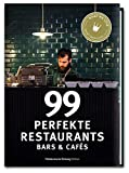 99 perfekte Restaurants, Bars & Cafés