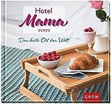 Hotel Mama: Der beste Ort der Welt (Geschenkewelt Hotel Mama)
