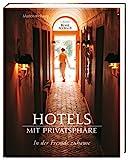 Hotels mit Privatsphäre: In der Fremde zuhause