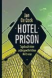 Hotel Prison: Tagebuch einer außergewöhnlichen Weltreise (KUNTH Bildbände/Illustrierte Bücher)