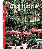 Cool Hotels France (Cool Hotels) (Cool Hotels)