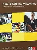 Hotel & Catering Milestones: Englisch für Hotel- und Restaurantberufe. Schülerbuch mit Video-DVD und Online-Materialien