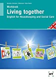 Living Together - English for Housekeeping and Social Care: Workbook, Arbeitsheft / Schülerausgabe