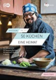 50 KÜCHEN, EINE HEIMAT/ 50 KITCHENS, ONE CITY: Eine kulinarische Weltreise durch Berlin / A culinary journey through Berlin.